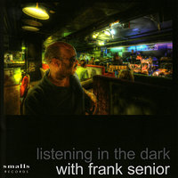 Listening in the Dark With Frank Senior — Saul Rubin, Frank Senior, Hassan JJ Shakur, Richard Clements, Eric Lemon, Jacob Melchior