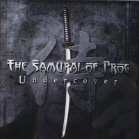 Undercover — The Samurai of Prog