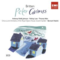Britten: Peter Grimes Op. 33 — Бенджамин Бриттен, Bernard Haitink, Orchestra of the Royal Opera House, Covent Garden, Claire Watson, Sir Colin Davis, Heather Harper, Jonathan Summers