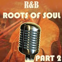 R&B Roots of Soul Part 2 — сборник