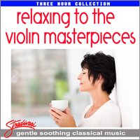 Relaxing to the Violin Masterpieces — ERNEST CHAUSSON