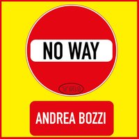 No Way — Andrea Bozzi