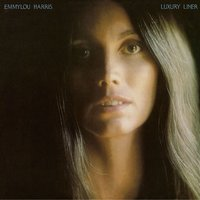 Luxury Liner — Emmylou Harris
