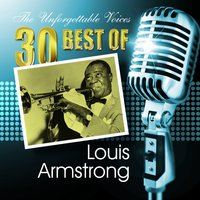 The Unforgettable Voices: 30 Best of Louis Armstrong — Louis Armstrong