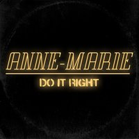 Do It Right — Anne-Marie