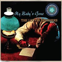 My Baby's Gone — The Louvin Brothers