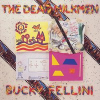 Bucky Fellini — The Dead Milkmen