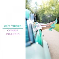 Out There — Connie Francis
