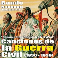 Canciones de la Guerra Civil Española - Bando Nacional (Songs Of The Spanish Civil War - Nationalist Side) [1936 - 1939] — сборник