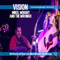 Vision — Mikel Wright and the Wrongs