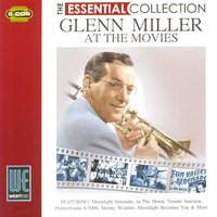 At The Movies - The Essential Collection — Glenn Miller