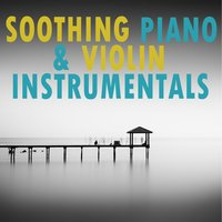 Soothing Piano & Violin Instrumentals — сборник