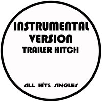 Trailer Hitch - Single — All Hits Singles