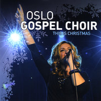 This is Christmas — Oslo Gospel Choir