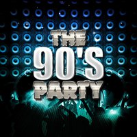The 90s Party — 90s Unforgettable Hits