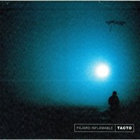 Tacto — Pájaro Inflamable