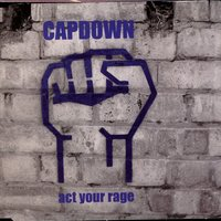 Act Your Rage — Capdown