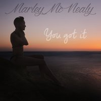 You Got It — Marley McNealy