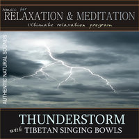 Thunderstorm with Tibetan Singing Bowls: Music for Relaxation and Meditation — Music for Relaxation & Meditation