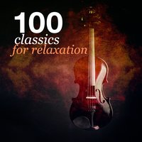 100 Classics for Relaxation — Best Relaxation Music, Beethoven Consort, Musica para Estudiar Specialistas, Beethoven Consort|Best Relaxation Music|Musica para Estudiar Specialistas