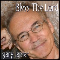 Bless the Lord — Gary Lanier