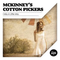 I Miss a Little Miss — McKinney's Cotton Pickers