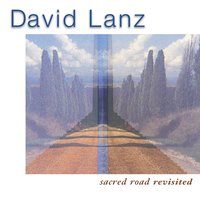 Sacred Road Revisited — David Lanz