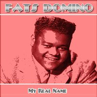 My Real Name — Fats Domino
