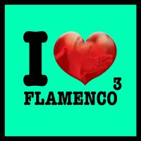 I Love Flamenco Vol.3 — сборник
