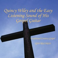 The Easy Listening Sound Of Quincy Wiley and His Gospel Guitar — Quincy Wiley