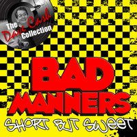 Short But Sweet - — Bad Manners
