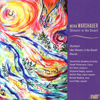 Streams in the Desert — Kirk Trevor, Slovak Radio Symphony Orchestra, Slovak Philharmonic Chorus, Jennifer Hines, Carol Potter