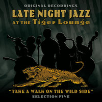 Late Night Jazz At The Tiger Lounge - Selection 5 — сборник