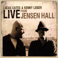Live at Jensen Hall — Lucas Cates & Kenny Leiser