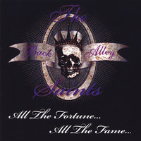 All The Fortune, All The Fame — The Back Alley Saints