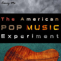 Carry Me — The American Pop Music Experiment