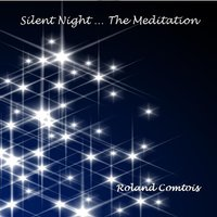 Silent Night ... the Mediation — Roland Comtois