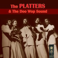 The Platters & The Doo Wop Sound — The Platters