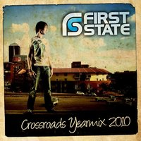 Crossroads Yearmix 2010 — First State
