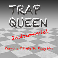 Trap Queen - Single — Karaoke Instrumental