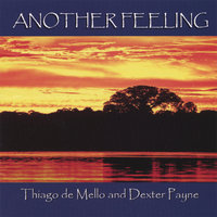 Another Feeling — Gaudencio Thiago de Mello and Dexter Payne