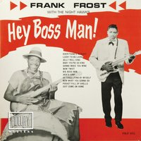 Classic and Collectable: Frank Frost - Hey Boss Man! — Frank Frost