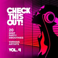 Check This Out! (20 Deep Party Smoothies), Vol. 4 — сборник