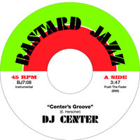 Center's Groove - Single — DJ Center