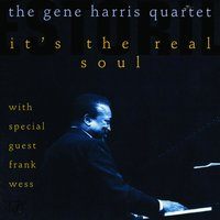 It's The Real Soul — The Gene Harris Quartet