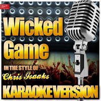 Wicked Game (In the Style of Chris Isaaks) — Ameritz Top Tracks