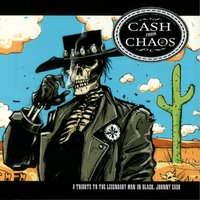 Cash From Chaos: A Tribute To The Man In Black, Johnny Cash — Various Artists - Invisible Records
