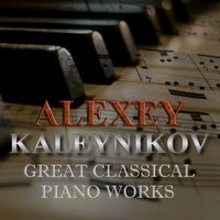 Great Classical Piano Works — Alexey Kaleynikov