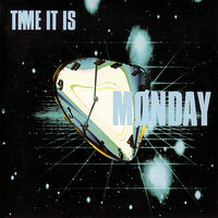 Time It Is — Mønday