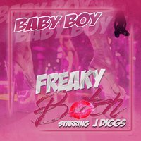 Freaky Bitch (feat. J-Diggs) — Baby Boy